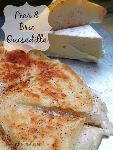 Pear & Brie Quesadilla