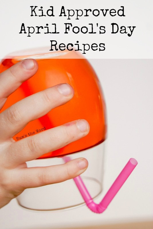Kid Approved April Fool's Day Recipes
