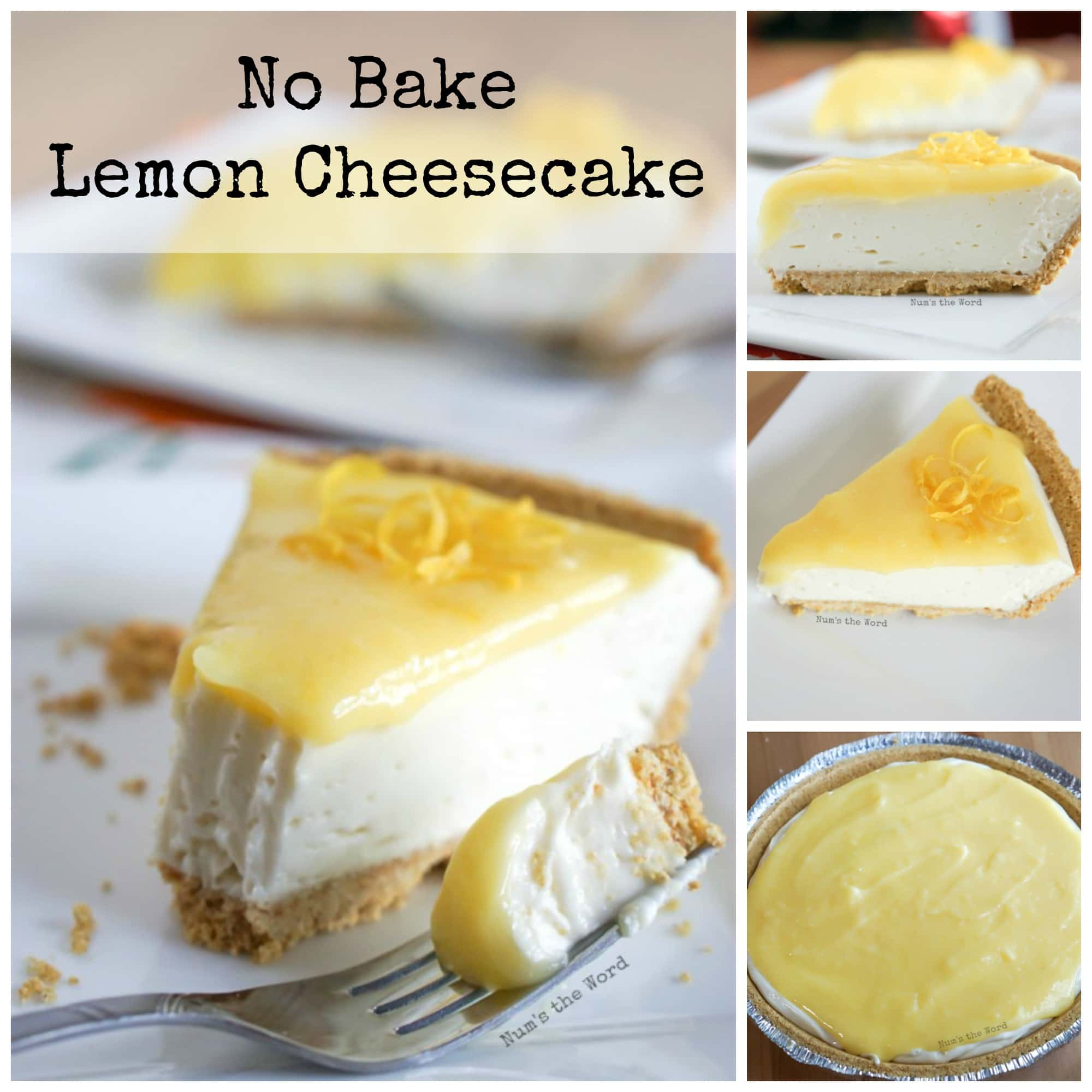 No Bake Lemon Cheesecake - collage of images for Facebook