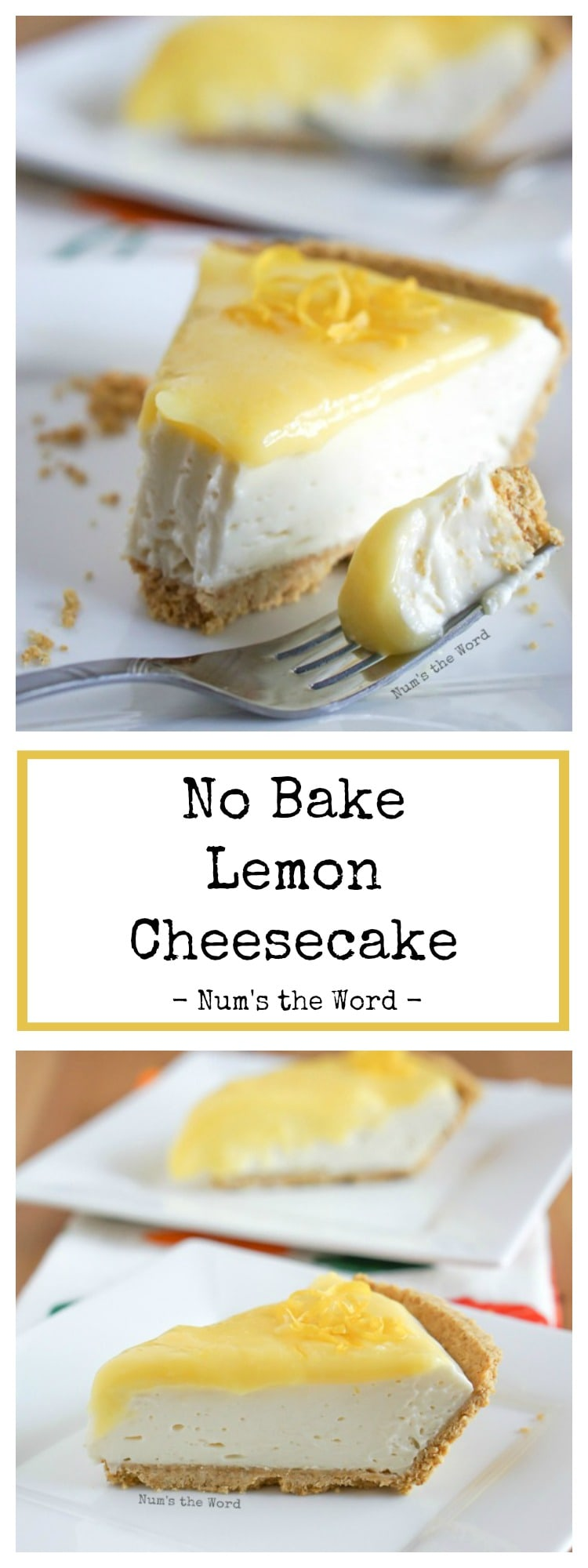 No Bake Lemon Cheesecake - collage of images for Pinterest