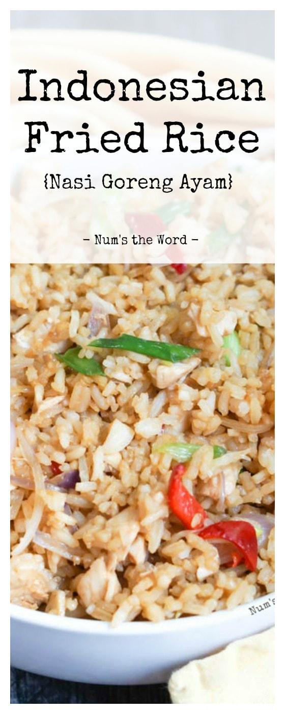 Indonesian Fried Rice {Nasi Goreng Ayam} - Num's the Word